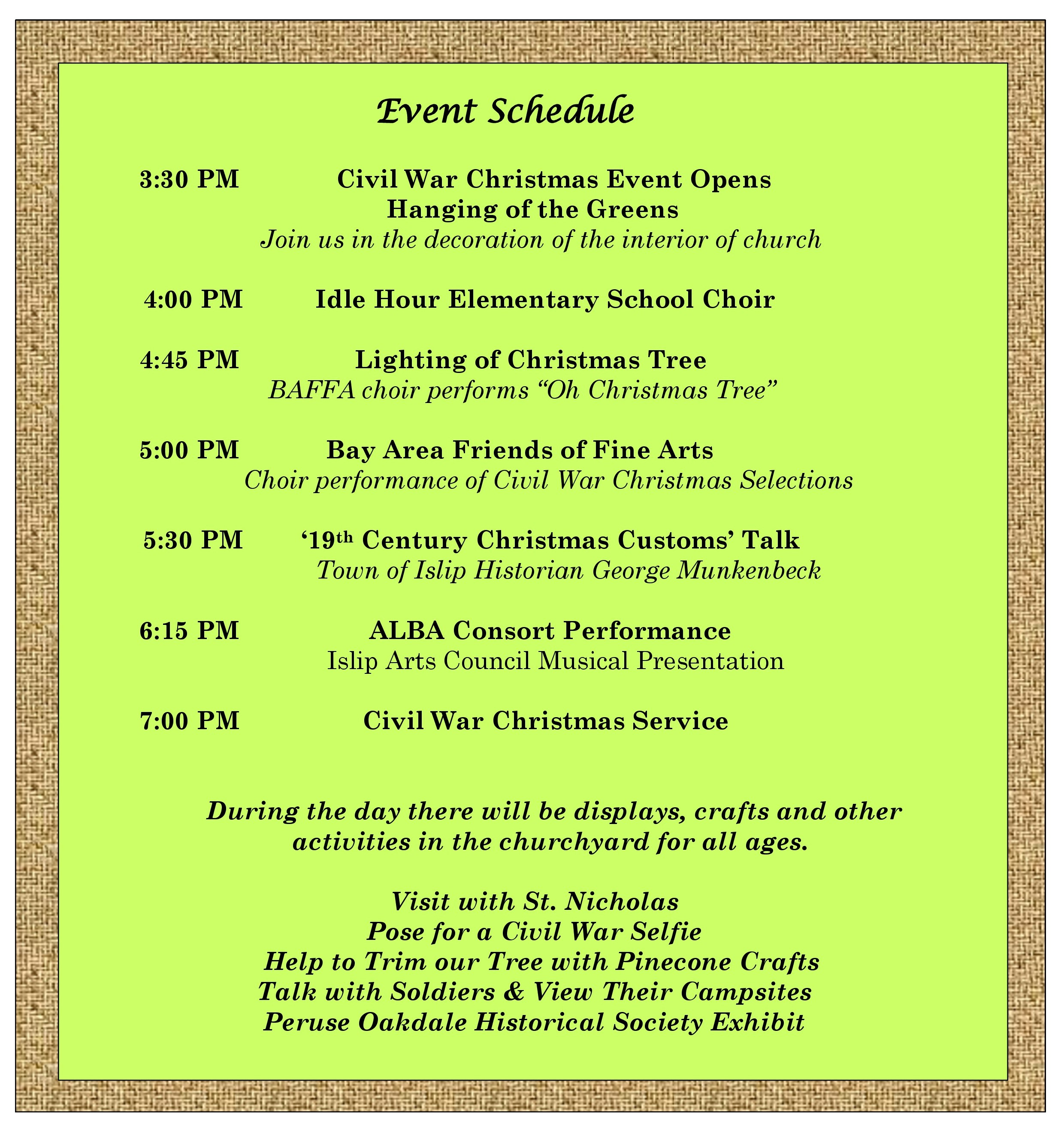 a rundown of the event schedule with the civil war events opening with a decoration of the church beginning at 3:30pm!
