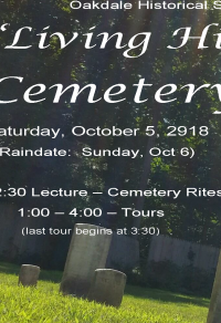 A flyer image of consisting mostly of tombstones, announcing the 2019 Living History Tour. Contact oakdalehistoricalsociety@gmail.com for more information.