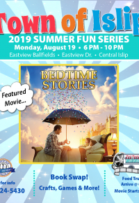 A flyer image announcing the showing of the film Bedtime Stories at Eastview Ballfields in Central Islip. Call 631-224-5430 for more information.