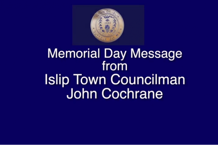 Message from Islip Town Councilman John Cochrane