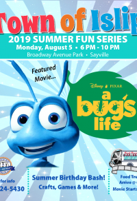 A flyer announcing the Summer Fun Series Movie Night: A Bug's Life on August 5th at 6:00pm at Broadway Avenue Park in Sayville. Call 631-224-5430 for more information.